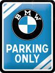 BMW - Parking Only Blechschild