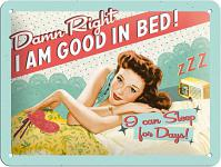 Fifties - I am good in bed! Blechschild