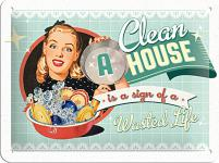 Fifties - A Clean House is a Sign of a Wasted Life Blechschild
