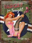 Target for tonight Blechschild