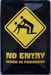 No Entry - Work in Progress Blechschild