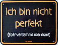 Funschild Ich bin nicht perfekt