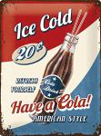 Have a Cola! Blechschild