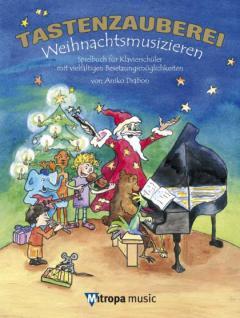 Tastenzauberei Weihnachtsmusizieren - Aniko Drabon
