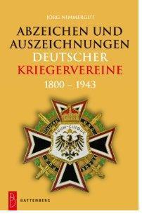 Battenberg Abzeichen und Auszeichnungen deutscher Kriegervereine 1800-1943 Katalog 2012 - PORTOFREI in Deutschland