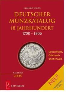 Battenberg Deutscher Münzkatalog 18. Jahrhundert mit Österreich & Schweiz 1700 - 1806 - 4. Auflage - Gerhard Schön - 2007 - PORTOFREI In Deutschland