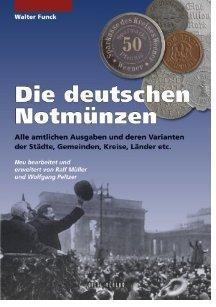 Gietl - Battenberg Die deutschen Notmünzen 1916-1921 Münzkatalog 8. Auf. Walter Funck - 2012 - PORTOFREI in Deutschland
