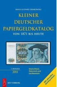 Battenberg Kleiner Deutscher Papiergeldkatalog von 1871 - 2011 + Österreich / Liechtenstein - 1. Auflage - Hans L. Grabowski - PORTOFREI in Deutschland