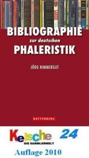Battenberg Bibliographie zur deutschen Phaleristik - Übersicht über das gesamte Schrifttum zu deutschen Orden und Ehrenzeichen - 1. Auflage Jörg Nimmergut - 2010 - PORTOFREI in Deutschland