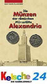 Die Münzen Der Römischen Münzstätte Alexandria Katalog - Ursula Kampmann -1. Auflage 2008 PORTOFREI in Deutschland