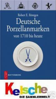 BATTENBERG Deutsche Porzellanmarken 1710 bis heute - Robert E. Röntgen - 6. Auflage - 2007 - PORTOFREI in DEUTSCHLAND