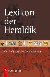 Battenberg Lexikon der Heraldik - Vom Apfelkreuz bis Zwillingsbalken - Wappenkunde - Vorschau 1