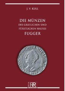 Gietl Edition RR Die Münzen des gräflichen und fürstlichen Hauses Fugger 1539-1784 Münzkatalog - J.V. Kull - PORTOFREI in Deutschland