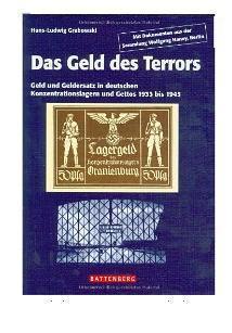 Gietl - Battenberg - Das Geld des Terrors Geld und Geldersatz in deutschen Konzentrationslagern und Gettos 1933 - 1945 - 1.Auflage H.L. Grabowski - 2008 - Vorschau 1