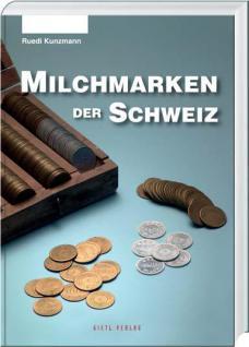 Gietl Milchmarken der Schweiz Jetons Marken Geschichte Numismatischer Katalog 1. Auflage - Ruedi Kunzmann - 2013 PORTOFREI in Deutschland - Vorschau
