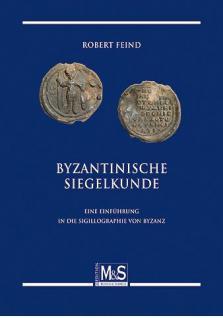Gietl M & S Edition Byzantinische Siegelkunde Eine Einführung in die Sigillographie von Byzanz - Robert Feind - 1. Auflage 2010 PORTOFREI in Deutschland