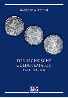 GIETL M & S Edition Der sächsische Guldenkatalog Teil I 1669 - 1694 die Prägungen unter den Kurfürsten Johann Georg II., Johann Georg III. und Johann Georg IV Münzkatalog PORTOFREI in Deutschland