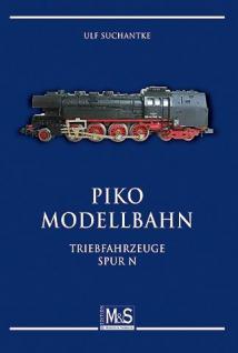 GIETL M & S Edition PIKO Modellbahn: Triebfahrzeug Spur N - Eisenbahn Modelle 1964 - 1989 - 1. Auflage Ulf Suchantke - 2009 - PORTOFREI in Deutschland