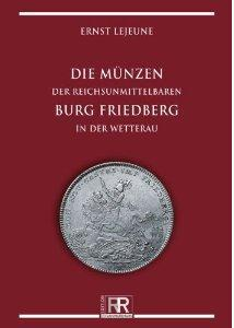 Gietl Edtion RR - Die Münzen der reichsunmittelbaren Burg Friedberg in der Wetterau 1569-1805 Münzkatalog - 1. Auflage Ernst Lejeune - 2012 - PORTOFREI in Deutschland