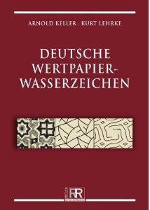 Gietl Edition RR Deutsche Wertpapierwasserzeichen Des deutschen Notgelds von 1914-1948 - Arnold Keller - 1. Auflage 2012 PORTOFREI in Deutschland