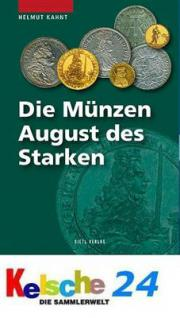 Gietl DIE MÜNZEN AUGUST DES STARKEN VON SACHSEN 1694-1733 1.Aufl. Helmut Kahnt 2009 PORTOFREI in Deutschland