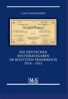 Gietl M & S Edition Die deutschen Militärausgaben im besetzten Frankreich 1914 - 1915 Papiegeldkatalog 2011 PORTOFREI in Deutschland