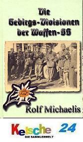 Michaelis Die Gebirgs-Divisionen der Waffen-SS NEU