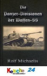Michaelis Die Panzer-Divisionen der Waffen-SS NEU