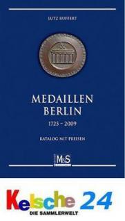 M & S RUFFERT MEDAILLEN BERLIN 1725-2009 1 Auflage - Vorschau