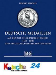 Gietl M & S Edition Deutsche Medaillen aus der Zeit des 30-jährigen Krieges 1618-1648 und ihr geschichtlicher Hintergrund - 1. Auflage Herbert Stricker 2010 PORTOFREI in Deutschland