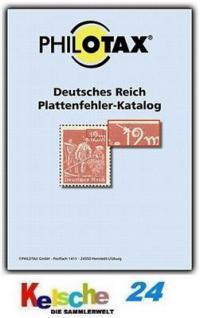 PHILOTAX Plattenfehler Katalog Deutsches Reich 2010