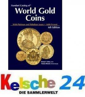 STANDARD CATALOG OF WORLD GOLD COINS 1601 - heute 2