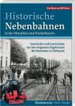 GIETL MZ SERIE Historische Nebenbahnen in der Oberpfalz und Niederbayern 1. Auflage 2013 - 2014 PORTOFREI in Deutschland