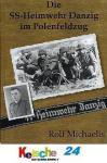 Michaelis Die SS - Heimwehr Danzig im Polenfeldzug