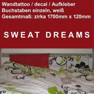 Wandtattoo Aufkleber Deko Folie vinyl decal Schriftzug SWEAT DREAMS Feuchte Träu