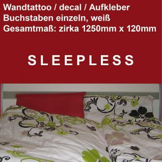 Wandtattoo Aufkleber Wand Deko Folie vinyl decal Schriftzug SLEEPLESS schlaflos
