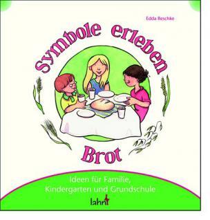 Mit Kindern Symbole erleben - das Brot