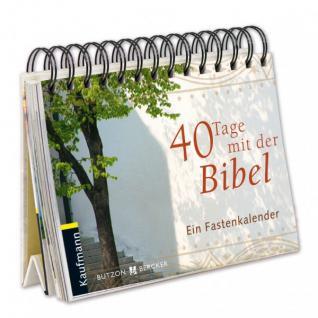 40 Tage mit der Bibel, Ein Fastenkalender - Vorschau
