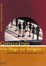 Grenzgänge Hin-Wege zur Religion, Band 1 - Vorschau