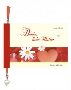 Geschenkbuch Danke, liebe Mutter, Gefühle in Worte