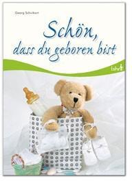 Schön, dass du geboren bist, Geschenkbuch