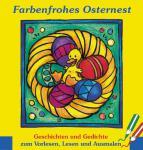 Farbenfrohes Osternest, Geschichten und Gedichte