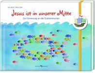 Album zur Erstkommunion Jesus ist in unserer Mitte