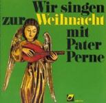 Wir singen zur Weihnacht mit Pater Perne, CD