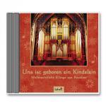 Uns ist geboren ein Kindelein, CD Weihnachtliche Klänge