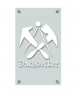 Zunft- Schild - Handwerker-Zeichen - edle Acryl-Kunststoff-Platte mit Beschriftung - Dachdecker - 309452 weiß