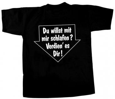 T-Shirt unisex mit Aufdruck - DU WILLST MIT MIR SCHLAFEN - 09462 - Gr. XXL