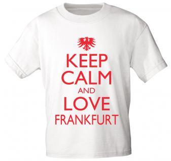 T-Shirt mit Print - Keep calm and love Frankfurt - 12908 - versch. Farben zur Wahl - S-XXL