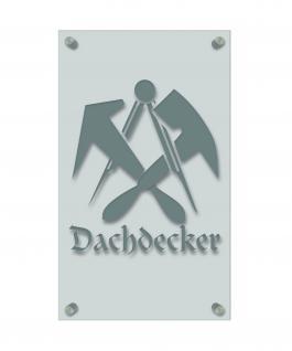 Zunft- Schild - Handwerker-Zeichen - edle Acryl-Kunststoff-Platte mit Beschriftung - Dachdecker - 309452 silber