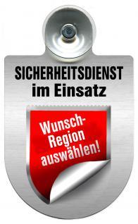 Einsatzschild Windschutzscheibe incl. Saugnapf - Sicherheitsdienst im Einsatz - incl. Regionen-Wappen nach Wahl - 309351